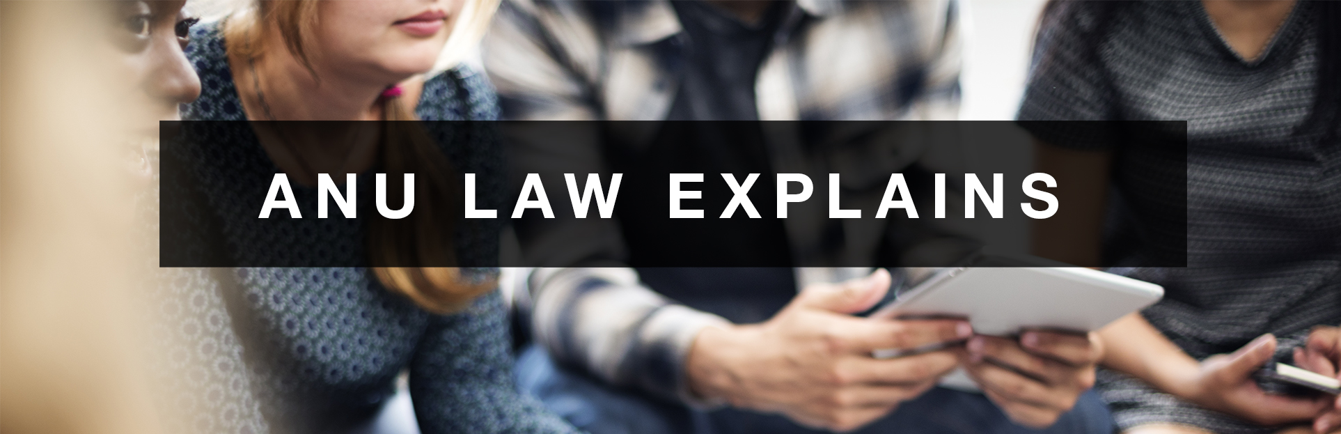 ANU Law explains