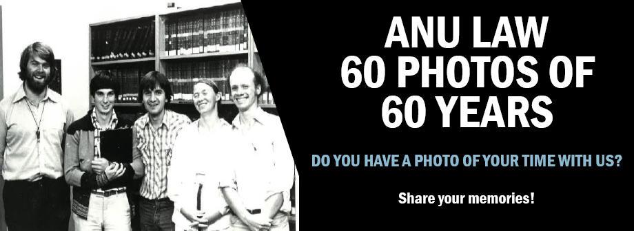 ANU Law 60 Photos of 60 Years