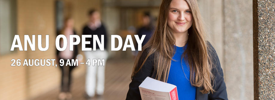 ANU Open Day 26 August, 9am to 4pm