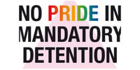 No Pride in Mandatory Detention sign