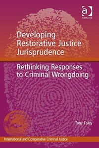 Developing Restorative Justice Jurisprudence: Rethinking Reponses to Criminal Wrongdoing